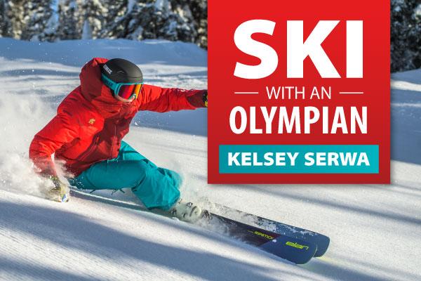 Ski with Kelsey Serwa